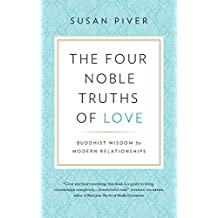The Four Noble Truths of Love: Buddhist Wisdom for Modern Relationships