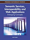 img - for Semantic Services, Interoperability and Web Applications: Emerging Concepts by Amit Sheth (2011-06-30) book / textbook / text book