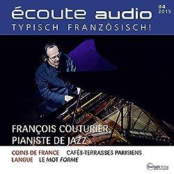 Écoute audio - François Couturier, pianiste de jazz. 4/2015