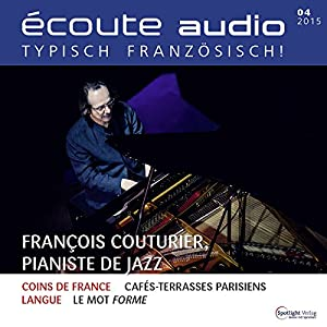 Écoute audio - François Couturier, pianiste de jazz. 4/2015 Audiobook
