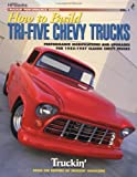 How to Build Tri-Five Chevy Trucks, Truckin' Magazine Staff, 1557882592