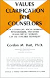 Values Clarification for Counselors, Gordon M. Hart, 0398038473