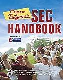 The Ultimate Tailgater's SEC Handbook, Stephen Linn, 0762744960