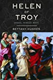 Helen of Troy, Bettany Hughes, 1400041783
