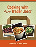 Cooking with All Things Trader Joe*s