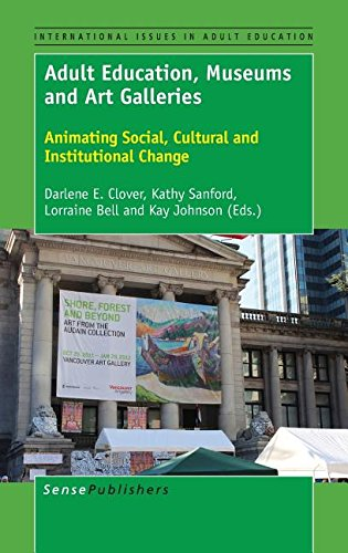 Adult Education, Museums and Art Galleries: Animating Social, Cultural and Institutional Change