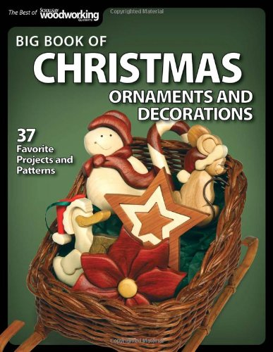 Big Book of Christmas Ornaments and Decorations: 37 Favorite Projects and Patterns (Best of Scroll Saw W)