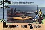 img - for Michigan State Parks: Yesterday Through Tomorrow book / textbook / text book