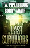 img - for The Last Survivors: A Dystopian Society in a Post Apocalyptic World (Volume 1) book / textbook / text book