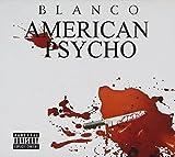 American Psycho by Blanco (2011-02-15)
