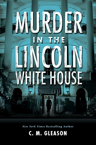 Image of Murder in the Lincoln White House (Lincoln's White House Mystery)