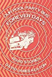 Image of Our Pool Party Bus Forever Days: Road Stories