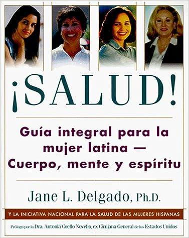 Salud Gua Integral Para La Mujer Latina Cuerpo Mente Y Espritu