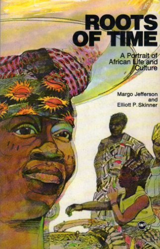 Roots of Time: A Portrait of African Life and Culture
