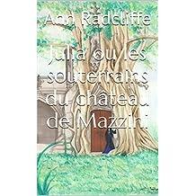 Julia ou les souterrains du château de Mazzini (French Edition)