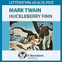 Le avventure di Huckleberry Finn (       UNABRIDGED) by Mark Twain Narrated by Eleonora Calamita