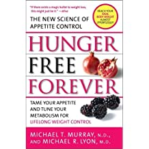 Hunger Free Forever: The New Science of Appetite Control by Murray M.D., M.D. Michael T., Lyon M.D., M.D. Michael R. (2008) Paperback