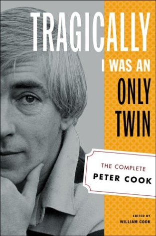 Tragically I Was an Only Twin: The Complete Peter Cook (Moore Dvd Maria)