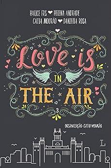 Love is in the air 3: Madrid por [FRS, Halice, Andrade, Helena, Mourão, Catia, Rosa, Daniella]