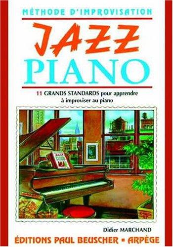 Jazz piano 11 grands standards pour apprendre a improviser le piano Broché – 24 juin 1997 Marchand Beuscher Tab B000ZGE09G 63850