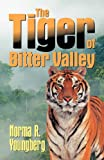 The Tiger of Bitter Valley, Norma Youngberg, 1479600288