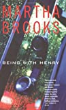 Being with Henry, Martha Brooks, 0888995024