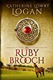 The Ruby Brooch: Time Travel Romance (The Celtic Brooch Series)