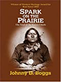 Spark on the Prairie, Johnny D. Boggs, 0786271094