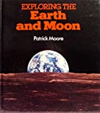 Exploring the Earth and Moon, Patrick Moore, 0831760796