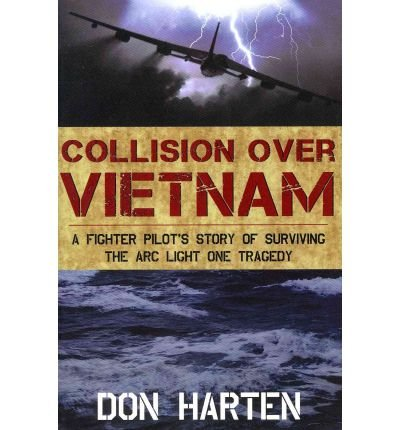 Download Collision Over Vietnam: A Fighter Pilot's Story of Surviving the Arc Light One Tragedy (Paperback) - Common pdf