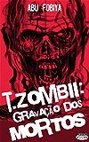 T. zombii - Gravação dos Mortos
