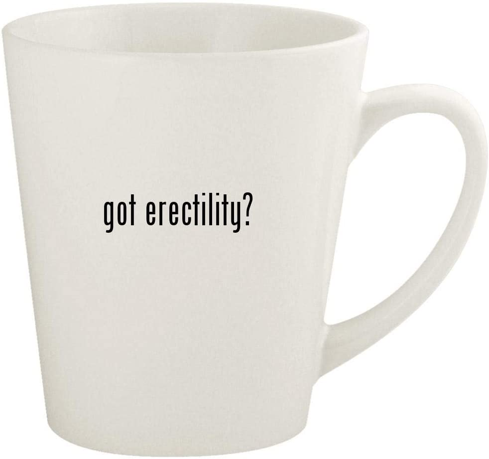 got erectility? - 12oz Ceramic Latte Coffee Mug Cup, White
