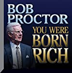 You Were Born Rich | Bob Proctor