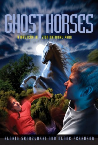Mysteries In Our National Parks: Ghost Horses: A Mystery in Zion National - City 11 Park 7 Utah