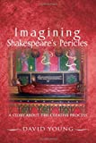 Imagining Shakespeare's Pericles, David Young, 1462852041