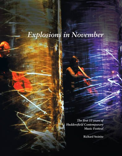 Download Explosions in November: The First 33 Years of Huddersfield Contemporary Music Festival pdf epub