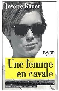 Une femme en cavale : récit, Bauer, Josette