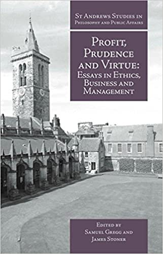 profit prudence and virtue essays in ethics business and profit prudence and virtue essays in ethics business and management st andrews studies in philosophy and public affairs samuel gregg james stoner
