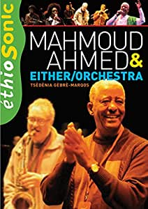 Mahmoud Ahmed, Mahmoud & Either Orchestra: Ethiogroove
