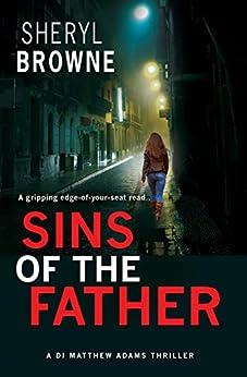 Sins of the Father (DI Matthew Adams Book 2) by [Browne, Sheryl]