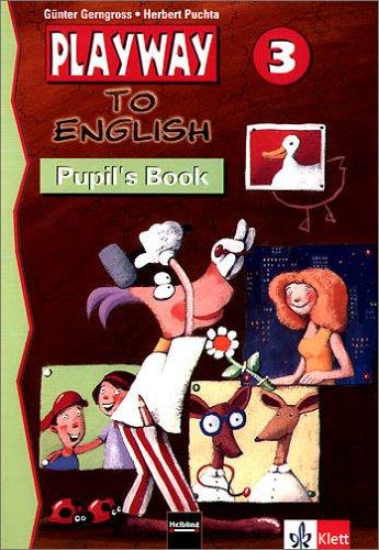 Playway to English. Lehrwerk für den Englischunterricht für Kinder ab 6 Jahren an Grundschulen, in Kinderkursen an Volkshochschulen und für Kinder./Level 3: Pupil's Book