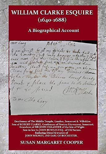 William Clarke Esquire (1640-1688): A Biographical Account