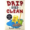 DRIP DIED CLEAN: It's a Temporary Life Mystery