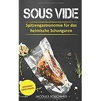 Sous Vide: Spitzengastronomie für das heimische Schongaren