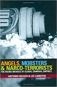 «Angels, Mobsters and Narco-Terrorists: The Rising Menace of Global Criminal Empires»: PDF ePub by Lee Lamothe 978-0470835180