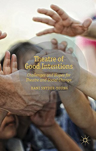 Theatre of Good Intentions: Challenges and Hopes for Theatre and Social Change