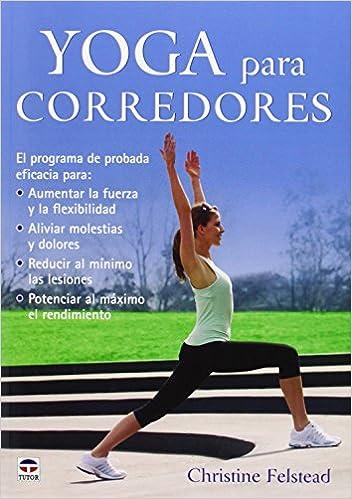 Yoga para corredores: Christine Felstead: 9788479029821 ...