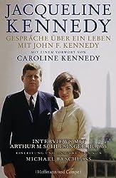 Gespräche über ein Leben mit John F. Kennedy: Mit einem Vorwort von Caroline Kennedy