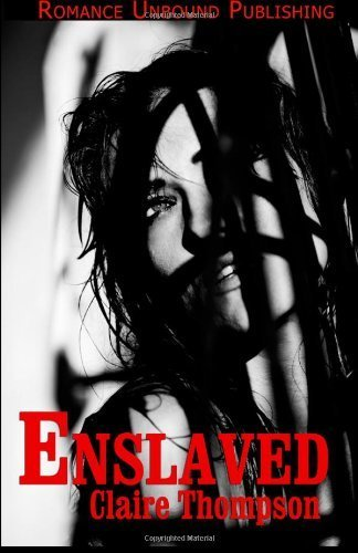 Enslaved by Claire Thompson (2011-10-09)