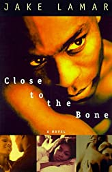 Close to the Bone: A Novel